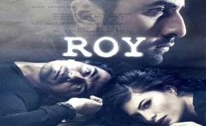 Movie 'Roy' box office collection: Ranbir Kapoor-Jacqueline Fernandez-Arjun Rampal starrer has the whooping opening of 28.68Cr!