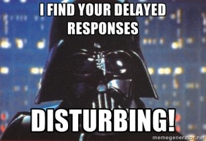 Delayed responses every time