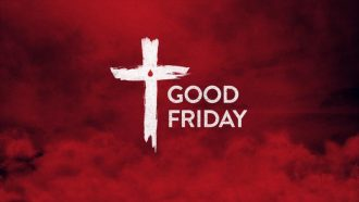 Good Friday 2018: a remembrance of Jesus Christ sacrifice